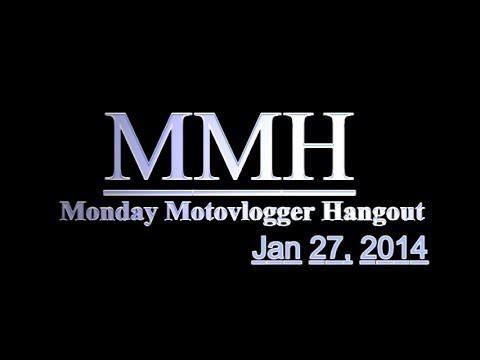 Bran7701: Monday Motovlogger Hangout (MMH) (27/01/2014)