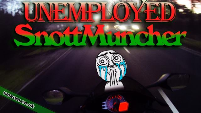 Unemployed Snott Muncher