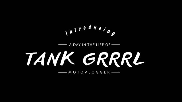 TankGrrrl: A DAY IN THE LIFE OF TANK GRRRL