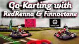 Karting with RedRenna and Finnoctane