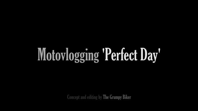 Grumpy Biker: Motovlogging 'Perfect Day'