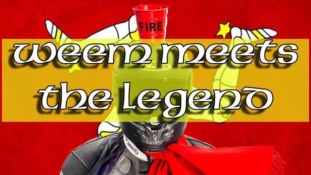 Weem Meets The Legend
